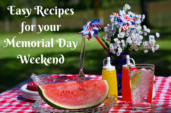 Easy Recipes for Memorial Day Weekend