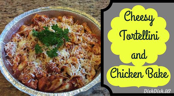 Cheesy Tortellini and Chicken Bake Recipe