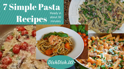 7 simple pasta recipes by Dish Dish