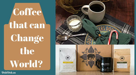 Coffee to Change the World - Lanna Coffee
