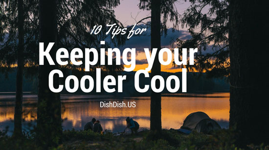 10 Tips for Keeping Your Cooler Cool