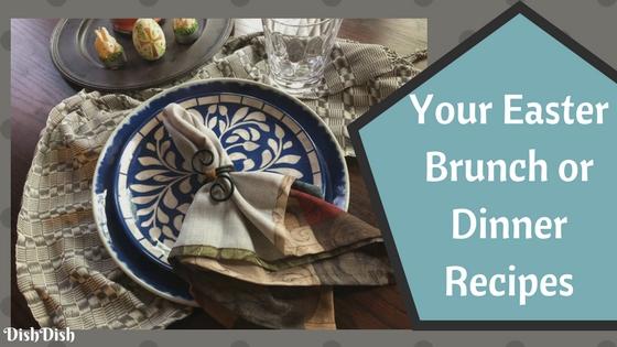 Recipes for Easter Brunch or Dinner Menu