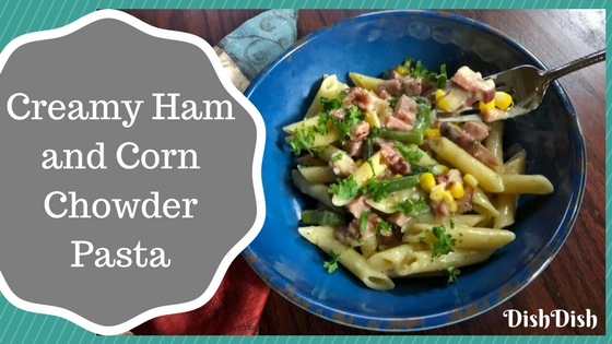 Creamy Ham and Corn Chowder Recipe | Easy Pasta Recipes