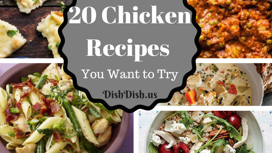 20 Chicken Recipes You Want to Try