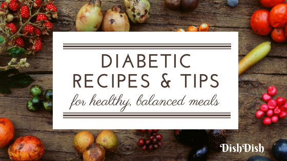 Diabetic Friendly Recipes and Tips for Healthy Balanced Meals