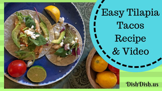 Easy Tilapia Tacos Recipe and Video