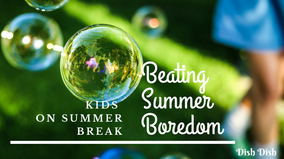 Things to do with Kids on Summer Break - Beating Summer Boredom