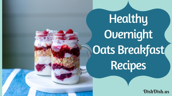 Healthy Overnight Oats Breakfast Make-Ahead Recipes