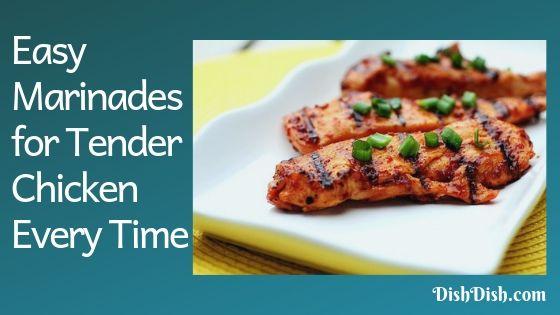 Easy Marinade Recipes for Tender Chicken
