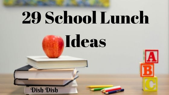 29 School Lunch Ideas