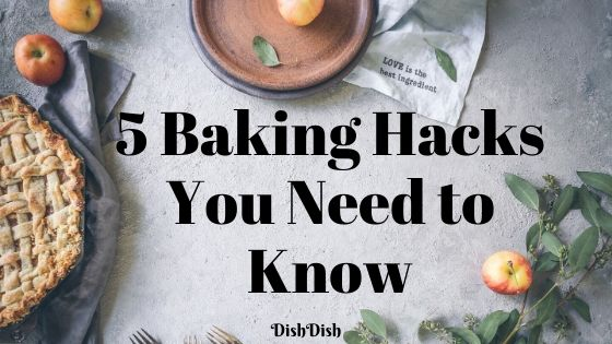 5 Baking Hacks You Need to Know
