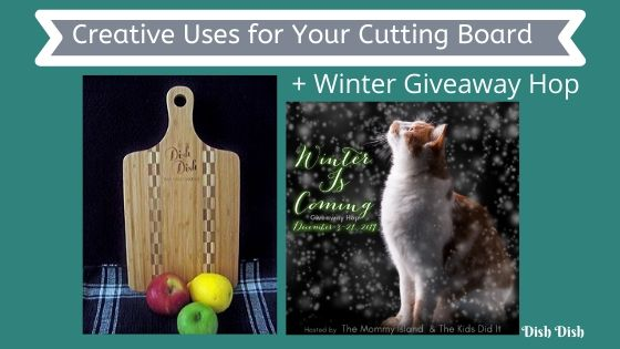 Creative Uses for Your Cutting Board + Giveaway Hop