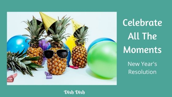 Celebrate the Moments New Year's Resolution